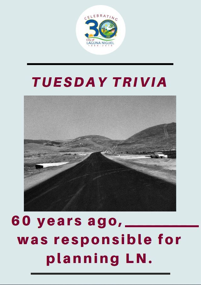 Trivia: Just 60 years ago (blank) was responsible for planning Laguna Niguel